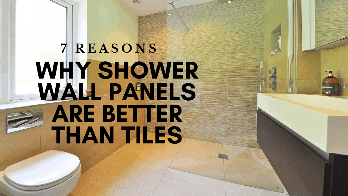 7 visual reasons shower panels are better than tiles